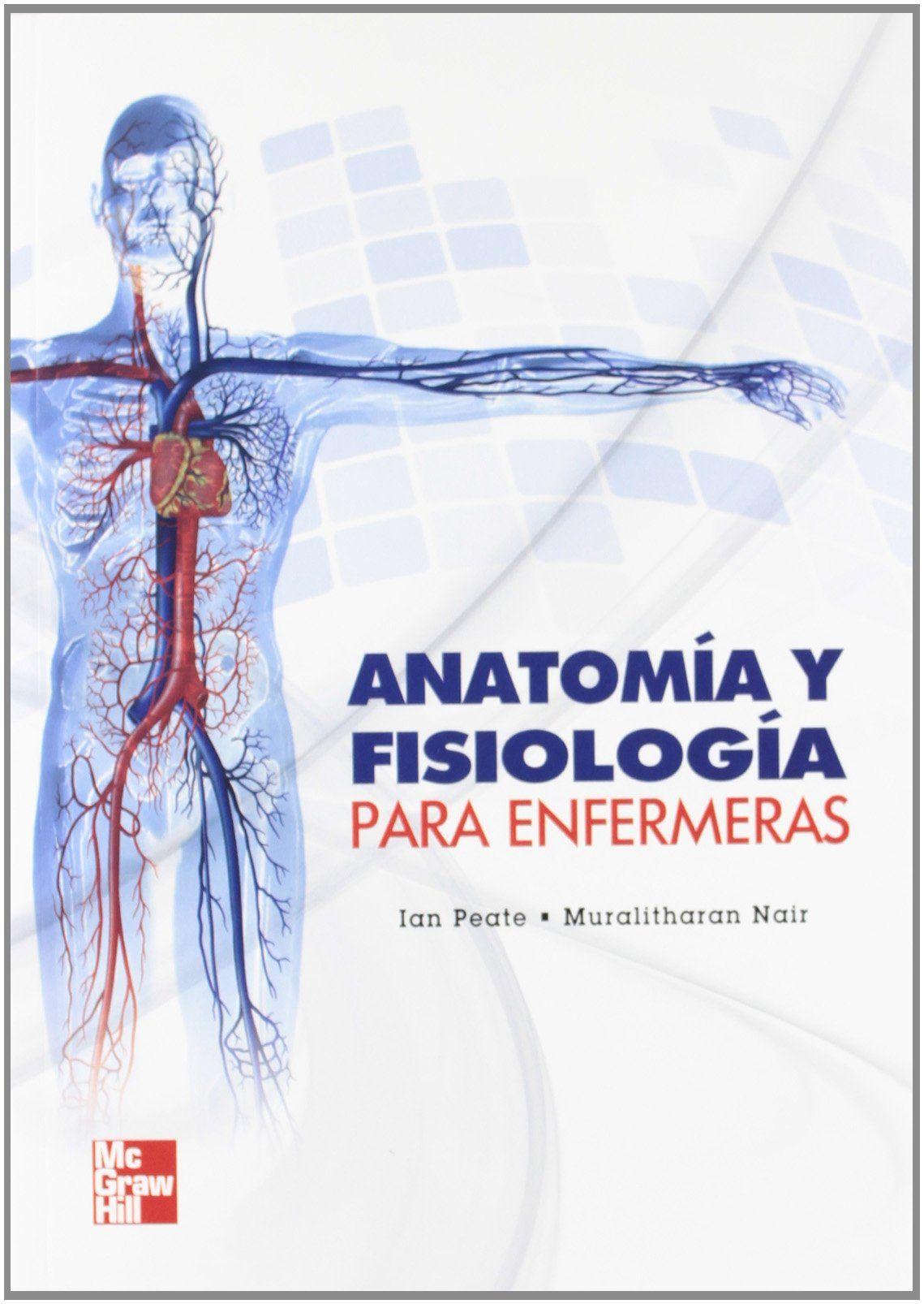Anatomía y fisiología para enfermeras / editado por Ian Peate ...