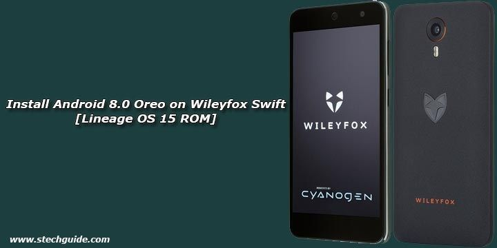 Now you can Update Wileyfox Swift to Android 8 0 Oreo by