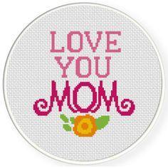 Love You Mom Cross Stitch Pattern   ex ra   Cross stitch
