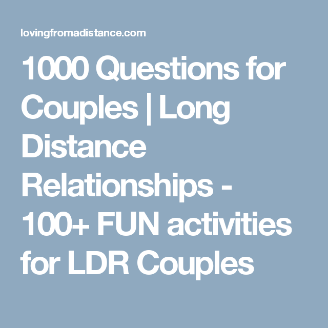1000 Questions for Couples | Long Distance Relationships