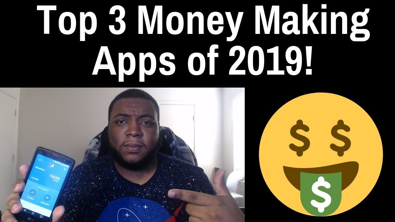 Top 3 Money Making Apps Of 2019 Over 4 000 Dollars Made Best