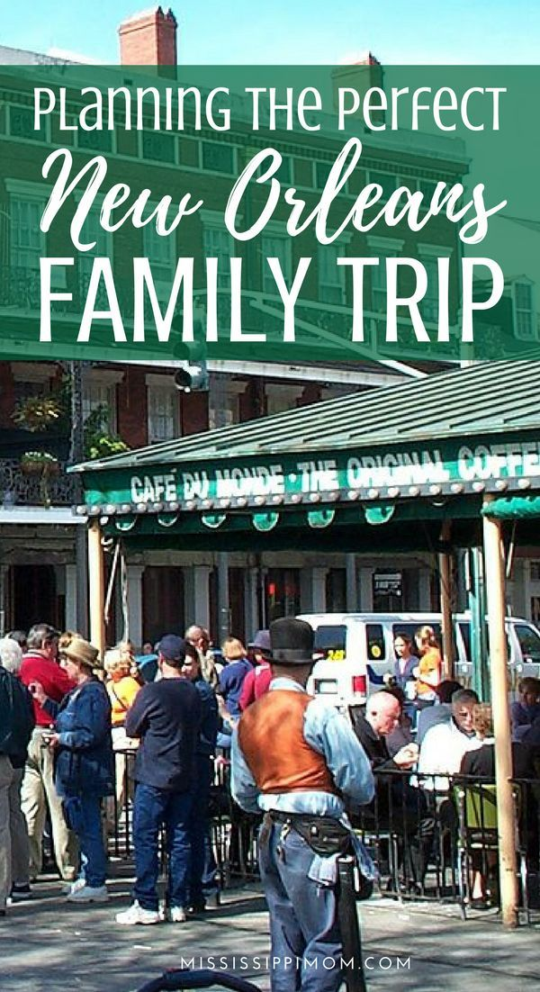Planning The Perfect New Orleans Family Trip