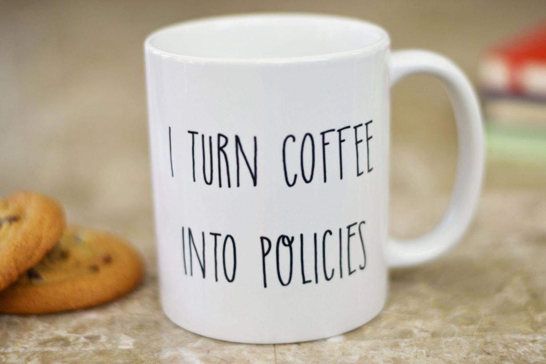 I turn coffee into policies mug insurance agent gift