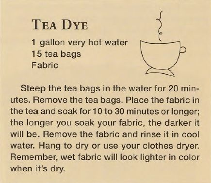 Tea Dye Recipe Soak Fabric In Water First Then Squeeze Out Excess Before Putting Bath It Will Accept The Colour Better