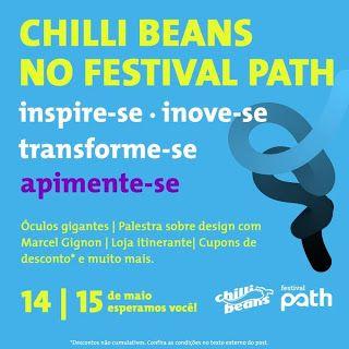 Chic e Fashion: Chilli Beans patrocina Festival Path