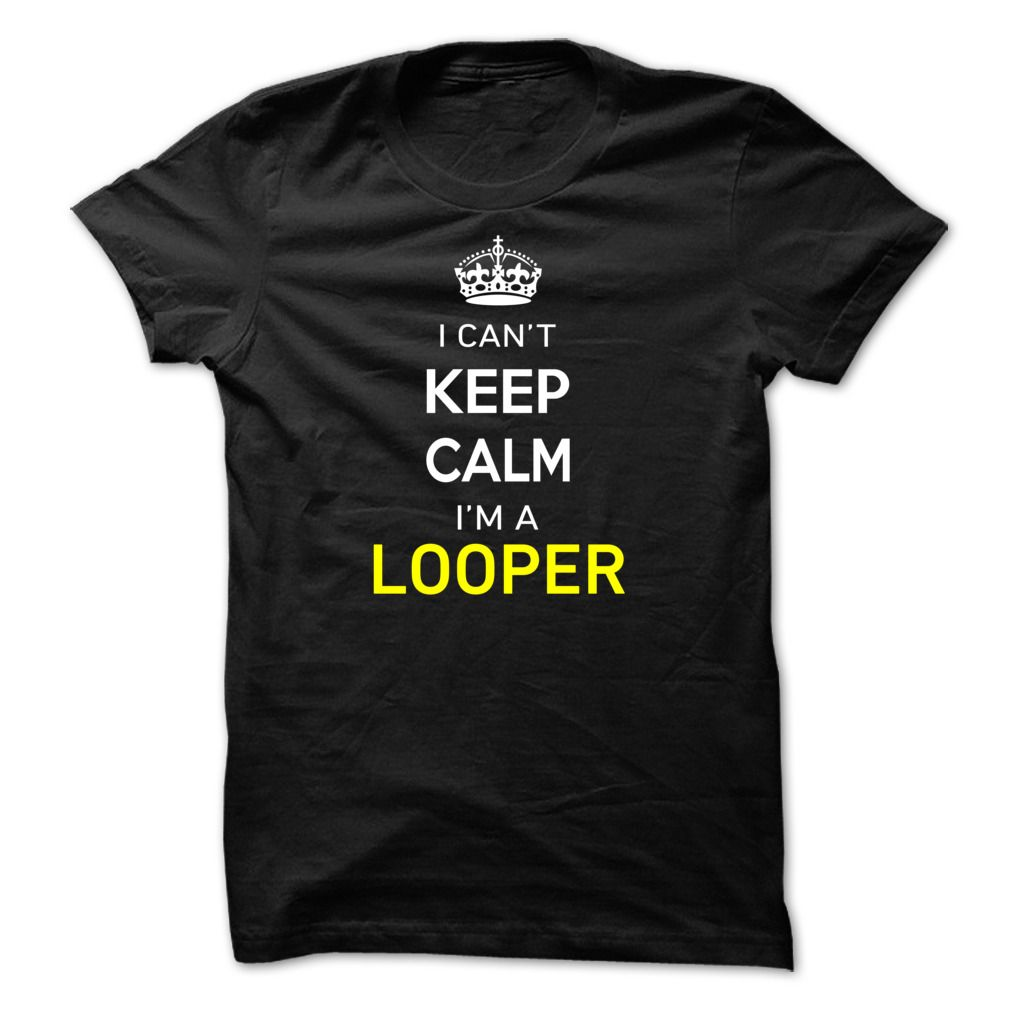 #Automotivetshirt... Awesome T-shirts  Worth :$19.00Purchase Now    Low cost Codes   View photographs & pictures of I Cant Keep Calm Im A LOOPER t-shirts & hoodies:When you do not completely love our design, you possibly can SEARCH your favourite one through the use o....