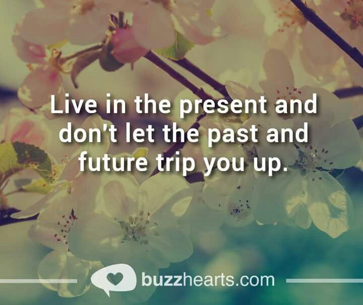 Pin by haydee on inspiration quotes live in the present