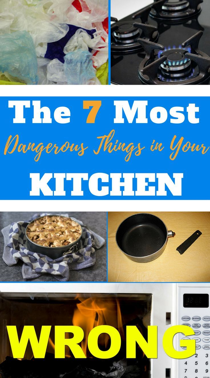 The 7 Most Dangerous Things In Your Kitchen