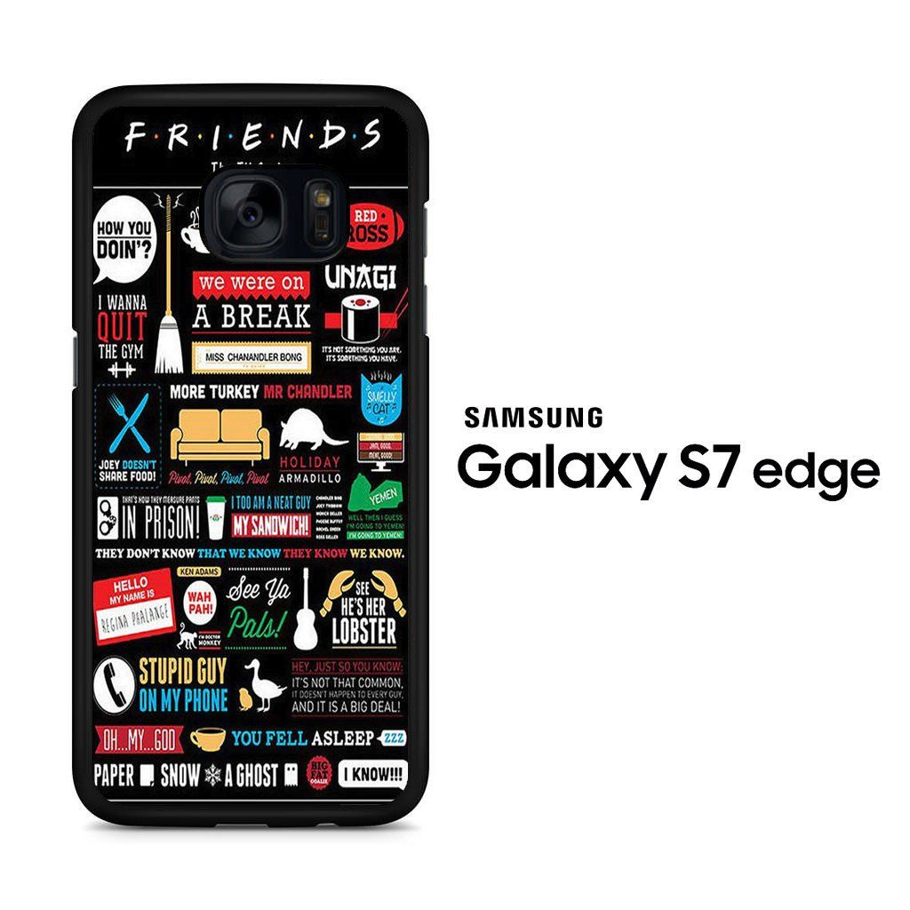 Friends Tv Show Samsung Galaxy S7 Edge Case Samsung Galaxy S7 Edge Cases Samsung Galaxy S7 Edge Galaxy S7