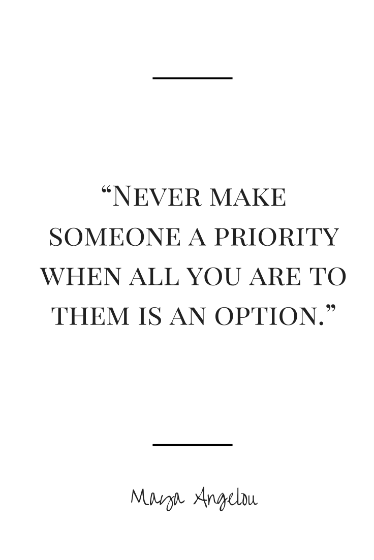 Quoting A Quote Maya Angelou Quote Never Make Someone A Priority When All You Are