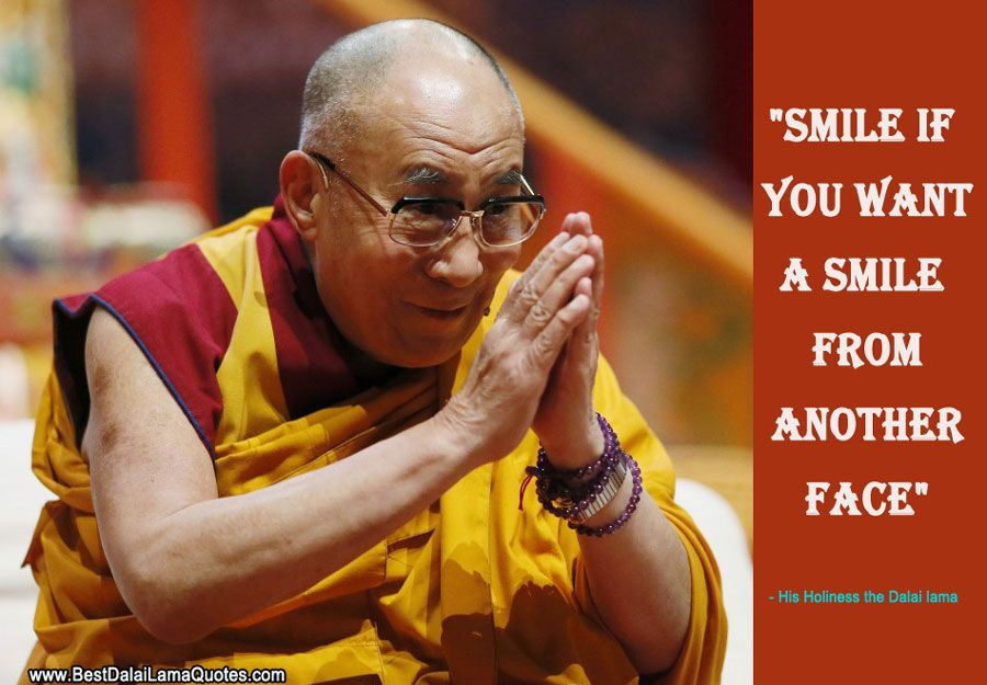 Smile if you want a smile from another face   Best Dalai lama Quotes