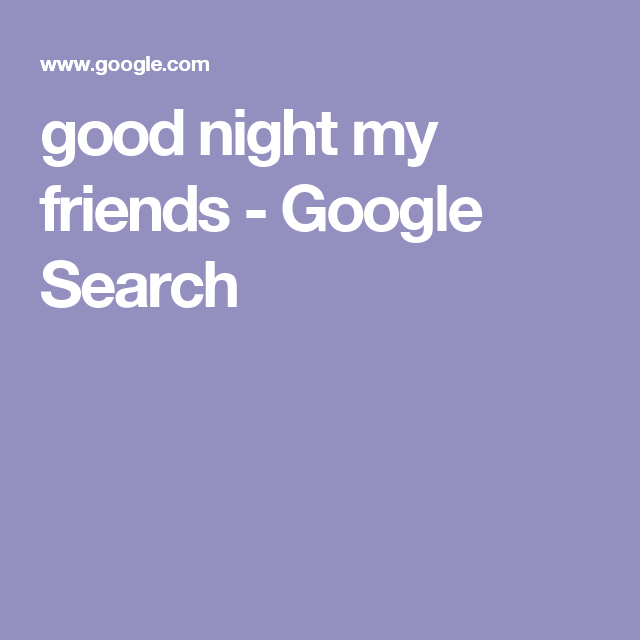 good night my friends - Google Search