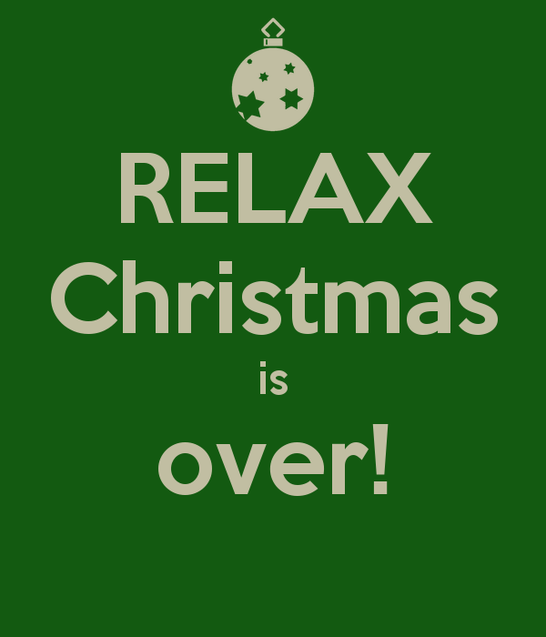 Christmas Is Over.Relax Christmas Is Over Funny Quotes Quote Jokes Lol Funny