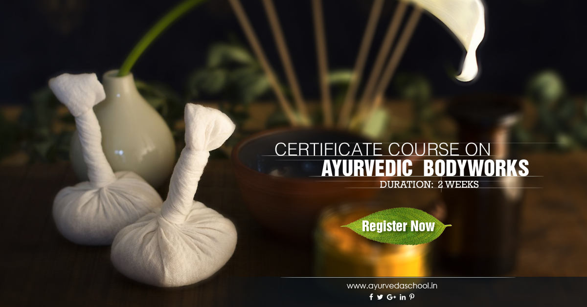 Certificate Course On Ayurvedic Bodyworks Register Now Ayurveda