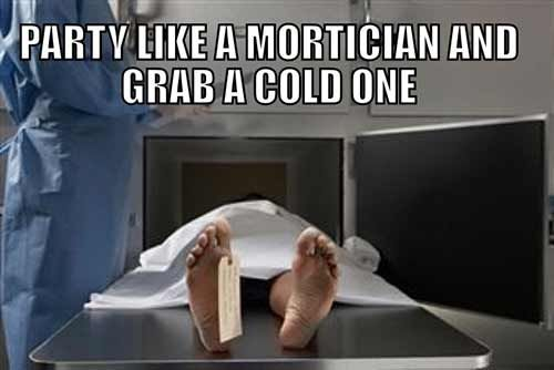 More Hilarious Funeral Humor Memes Party Like A Mortician And