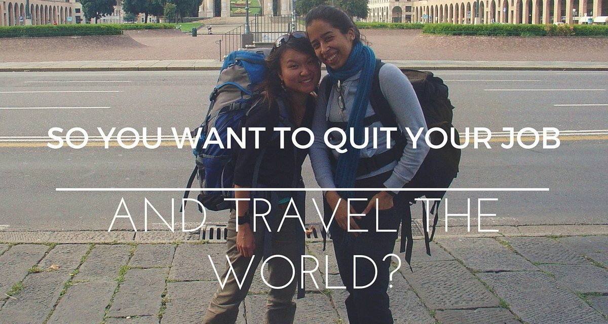 is it necessary to quit your job and travel the world? #travel