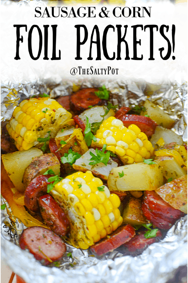 Photo of Delicious Sausage Foil Packets With Corn | The Salty Pot
