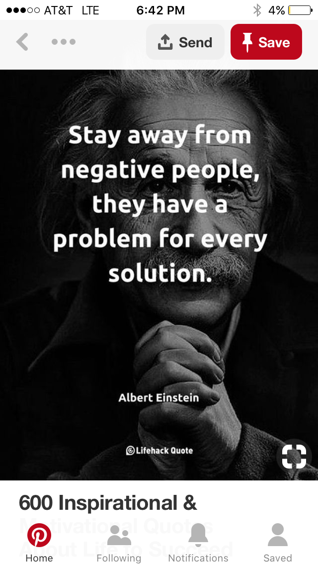 Stay Away From Negative People They Have A Problem For Every Solution Albert Einstein Happy Thoughts Quotes Negative People Quotes Cool Words