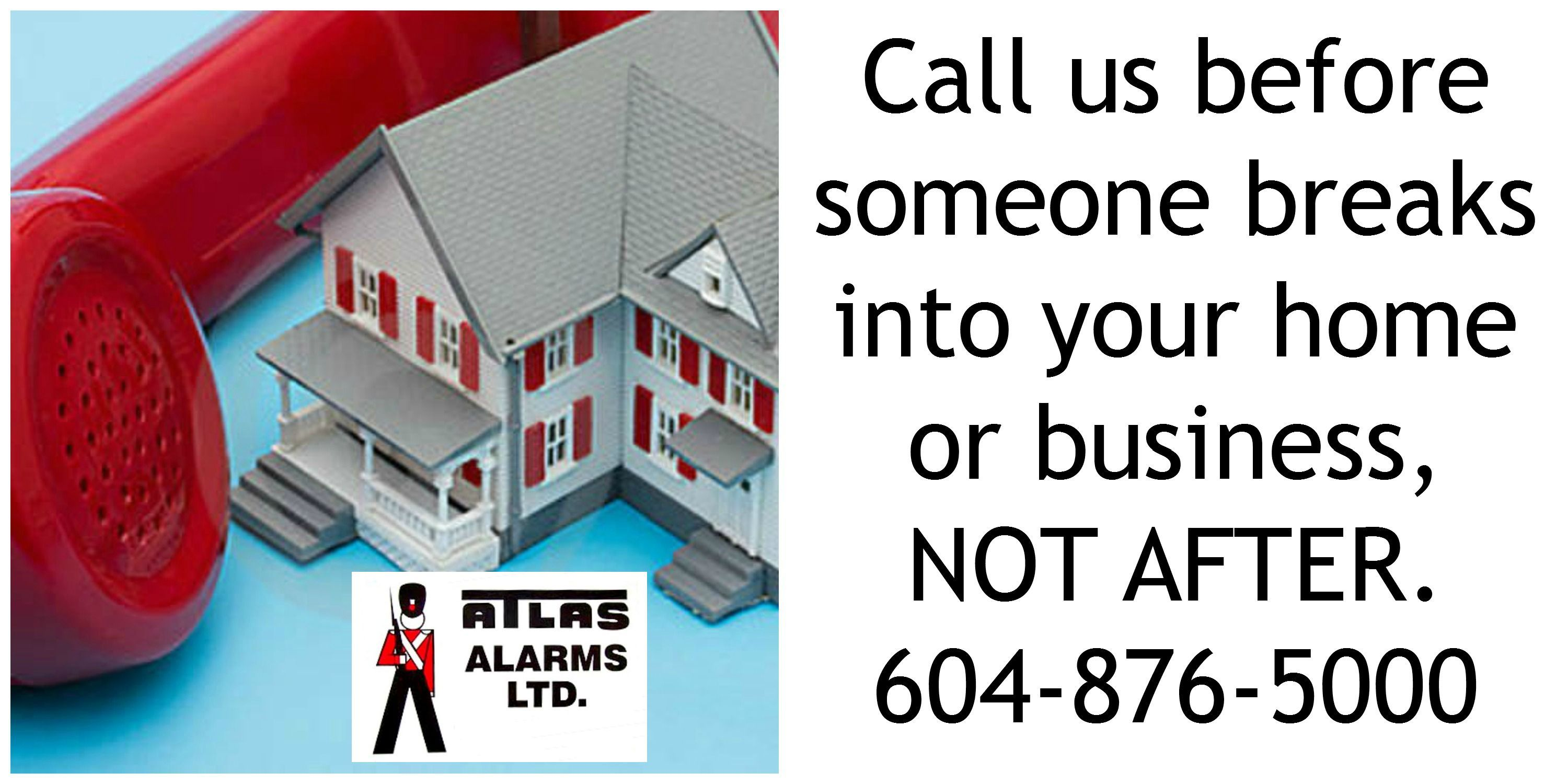 Call Atlas Alarms before a burglary. Security tips