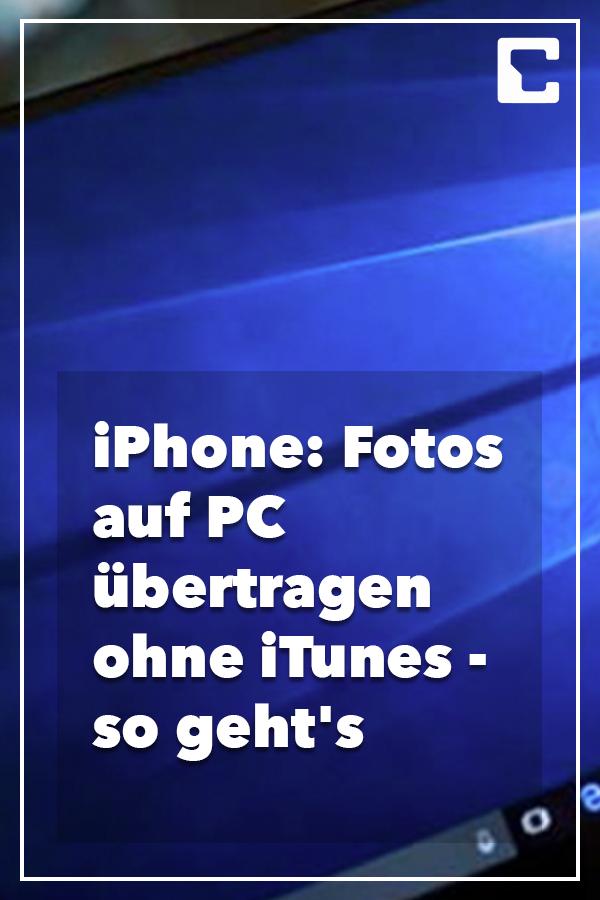 fotos vom iphone auf den pc ubertragen ohne itunes