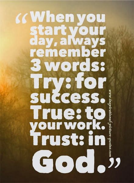 Quotes To Start The Day Inspirational Picture Quotes: When You Start Your Day | Words of  Quotes To Start The Day