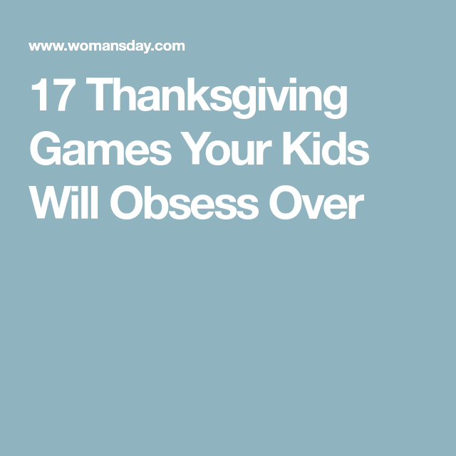 17 Thanksgiving Games Your Kids Will Obsess Over