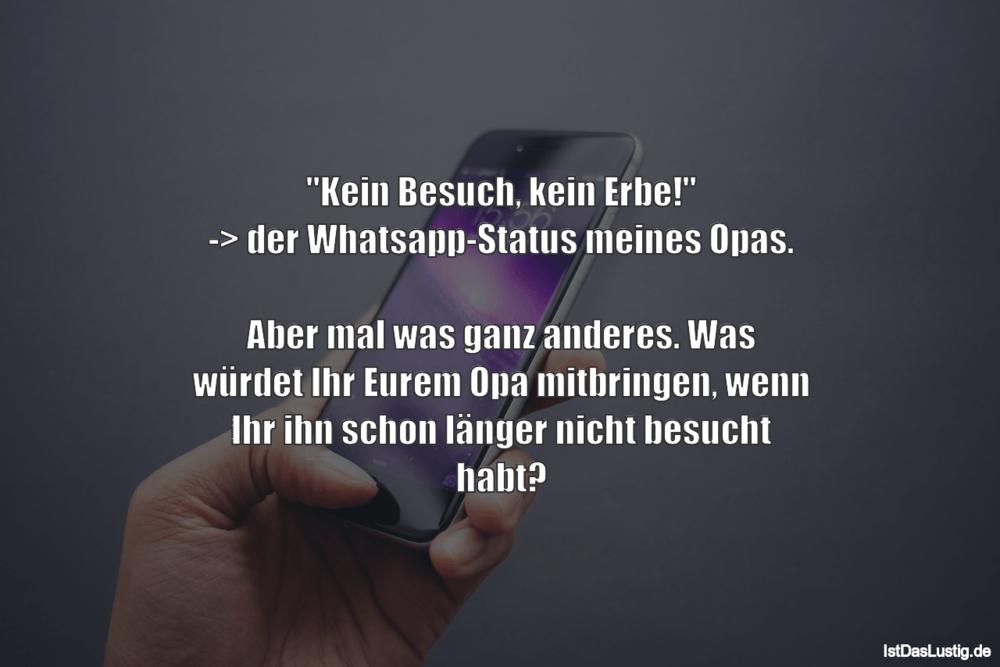 Kein Besuch Kein Erbe Der Whatsapp Status Meines Opas