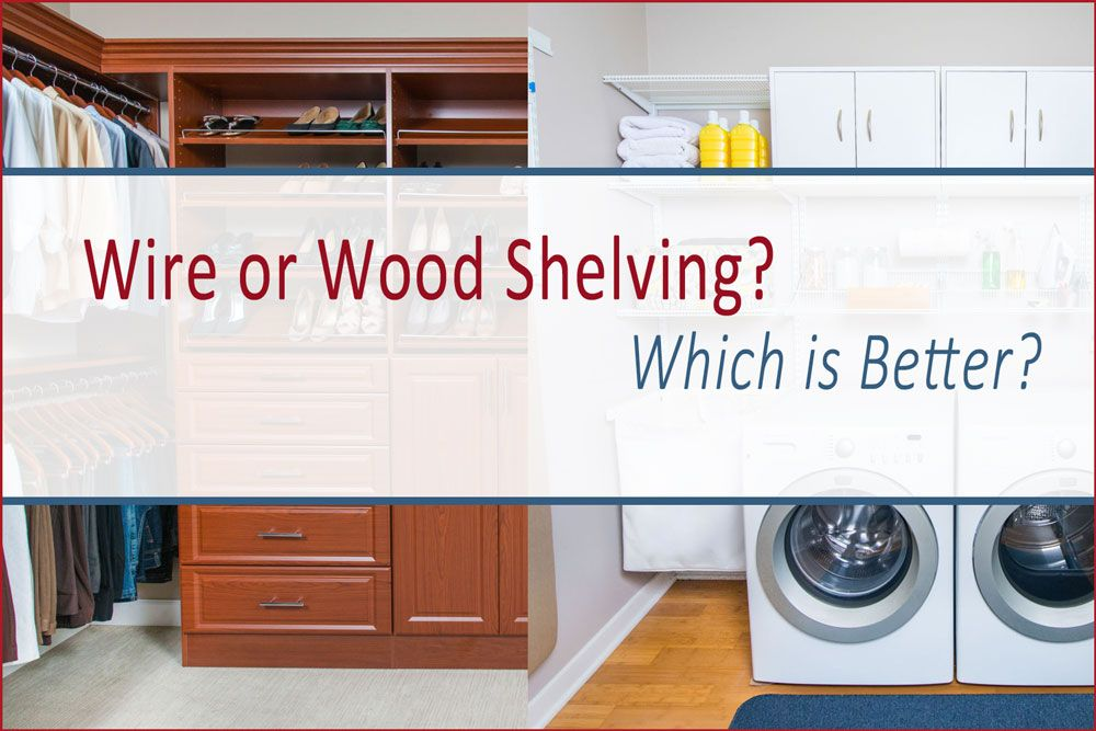 Designing a closet or storage system? Which is better? Wire shelving or wood shelving? Find out the pros and cons of each in the Clutter Control Freak Blog. #shelving #closets #closet #wardrobe #clothing #laundry #shelves #storageideas #storage #laundryroom #decluttering