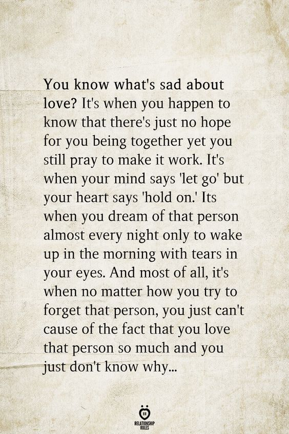 You Know What's Sad About Love? It's When You Happen To Know That There's Just No Hope For You