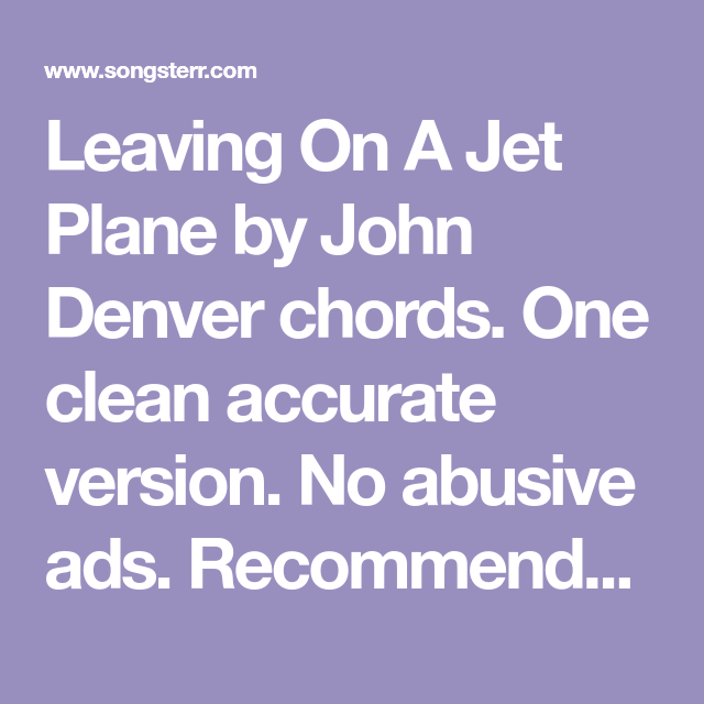 Leaving On A Jet Plane by John Denver chords. One clean accurate ...