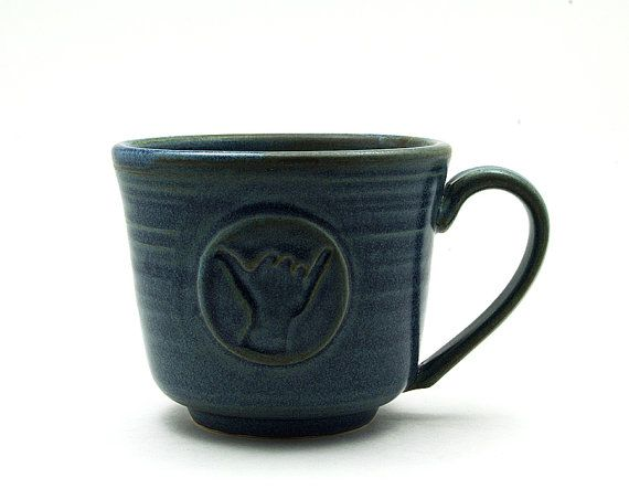Hang Loose Coffee Mug Blue Shaka Ceramic Cup Cool Gift For Surfers Handmade Pottery Gift For Him Or Her Made To Order Mugs Pottery Gifts Gifts For Surfers