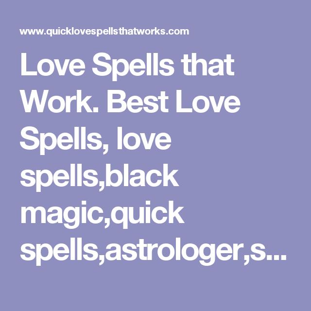 Love Spells That Work Best Love Spells Love Spells Black Magic Quick Spells Astrologer Sangoma Love Spell That Work Real Love Spells Black Magic Love Spells