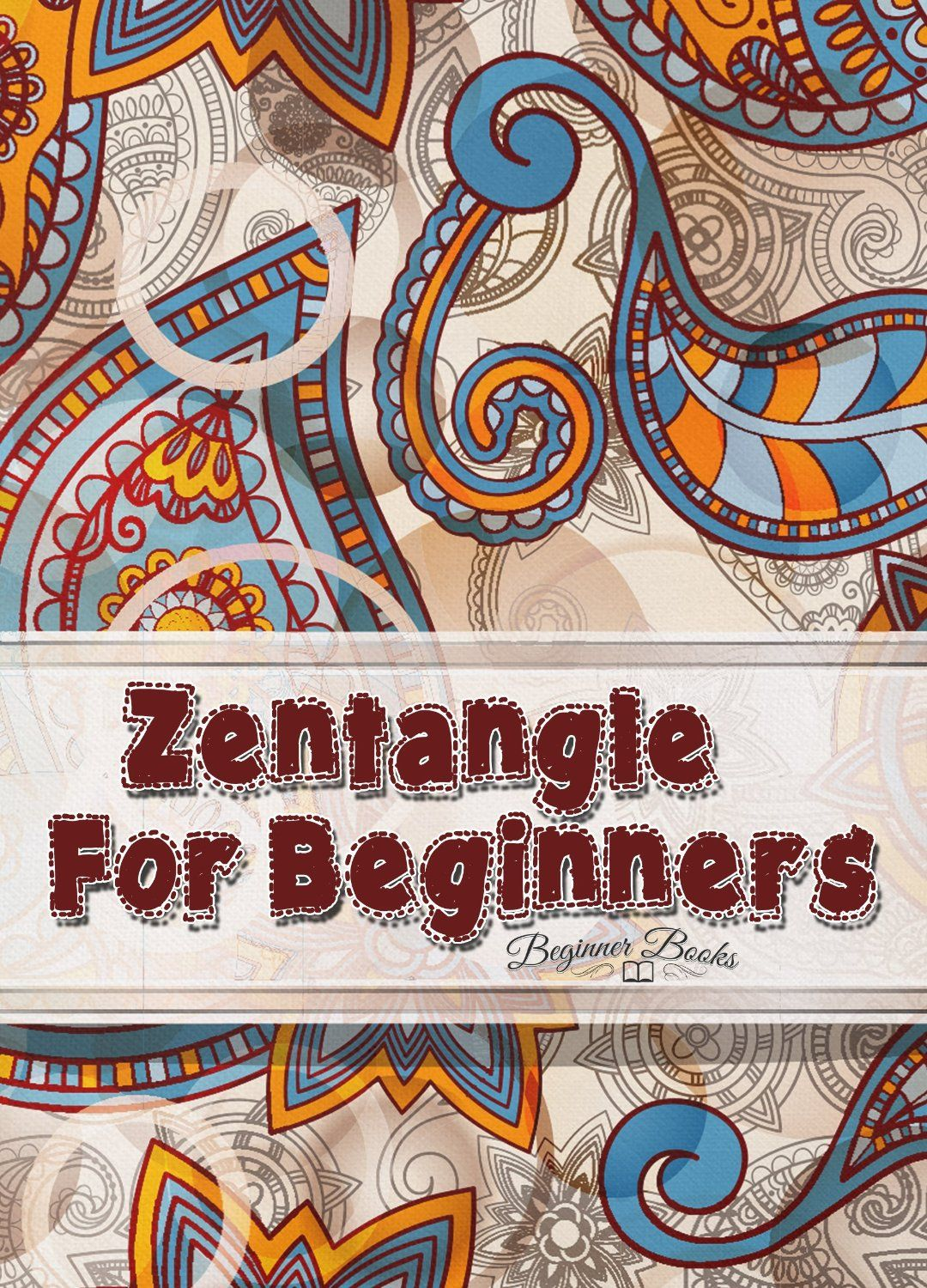 Zentangle: Zentangle for Beginners: The Ultimate Guide to Learning and Having Fun with Zentangle (Zentangle for Beginners - Zentangle Books - Zentangle ... Patterns - Zentangle Kit) (English Edition) eBook: Amy Rose: Amazon.fr: Boutique Kindle