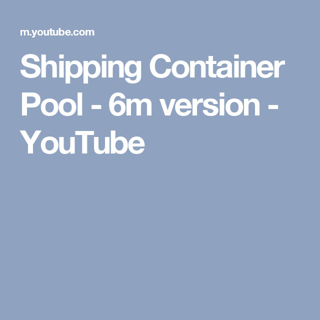 Shipping Container Pool - 6m version - YouTube