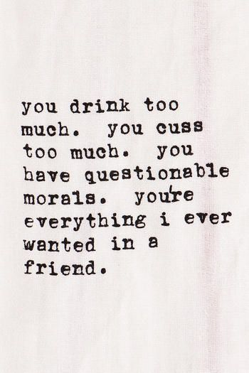 Youu0027re Everything In A Friend Tea Towel Francescau0027s. Friendship Drinking  QuotesFunny ...