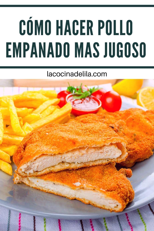 Cómo Hacer Pollo Empanado Más Jugoso Empanada De Pollo Recetas De Cocina Recetas Fáciles