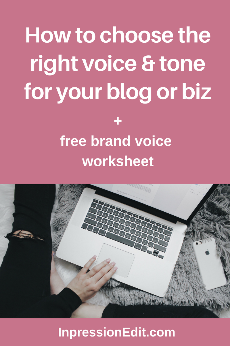 How To Choose The Right Voice Tone For Your Blog Or Biz Free Brand Voice Worksheet Inpression Editing Brand Voice Blogging Services Content Writing