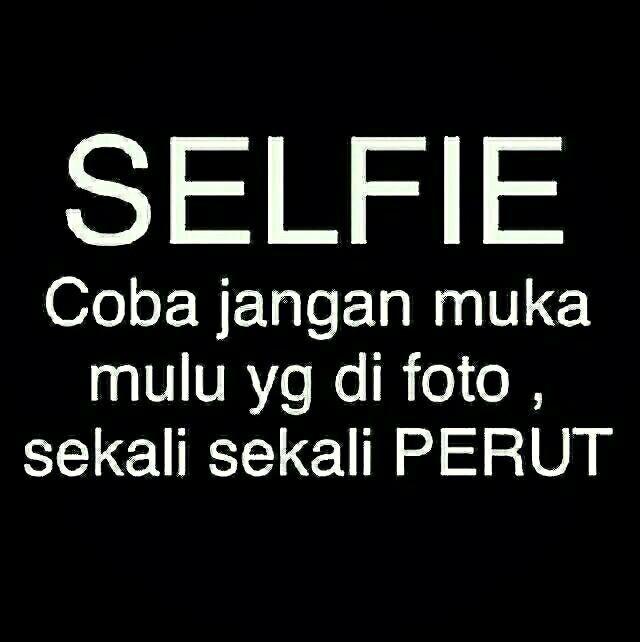 Lucu Obat Galau Selfie Kurus Buncit Lucu Gambar Lucu Kutipan Lucu