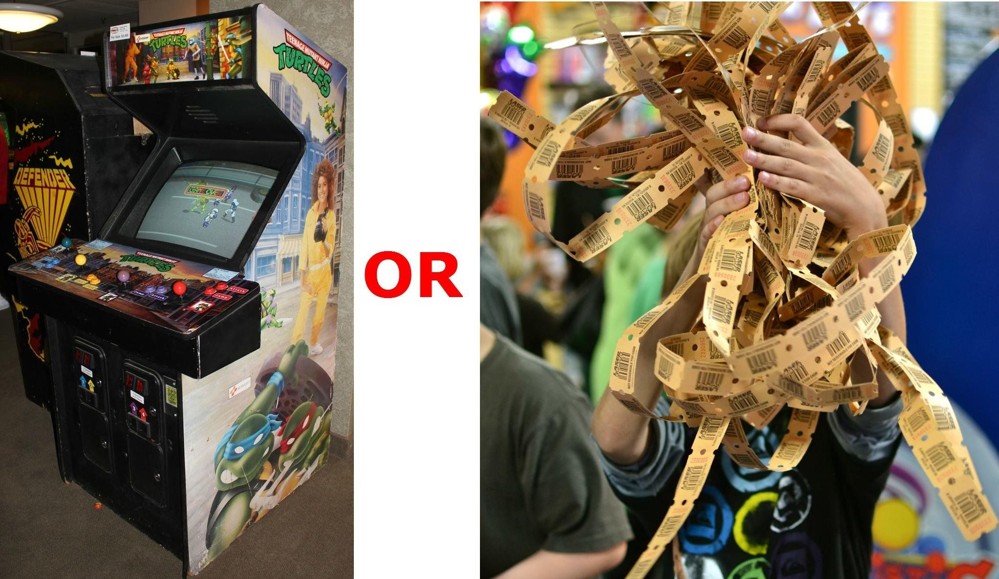 I love ticket games but I'd pick the Teenage Mutant Ninja Turtles arcade game any day