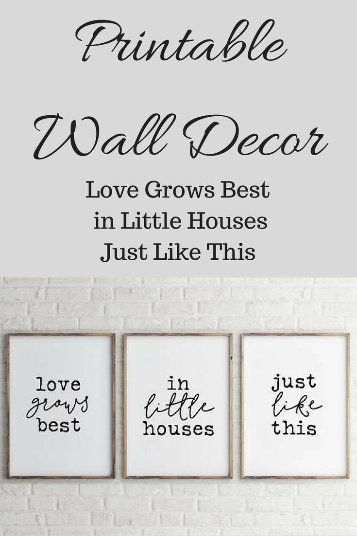 Love Grows Best In Little Houses Print Little Houses Sign Rustic Farmhouse Farmhouse Style De Wall Decor Printables Farmhouse Style Decorating Little Houses