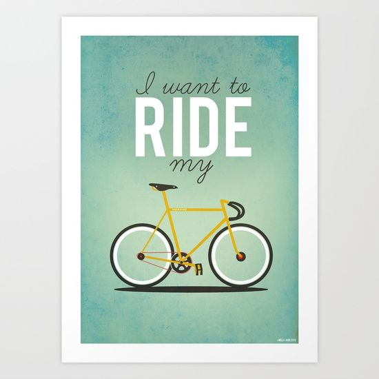 I Want To Ride My Bicycle Art Print Bicycling