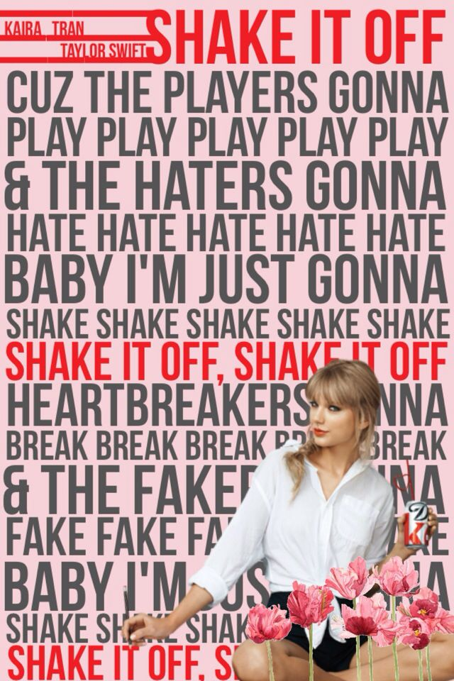 Requested Shake It Off Taylor Swift Please Give Creds To Me Kairatran21 If You Repin X For More Edi Lyrics To Live By Taylor Swift Lyrics Shake It Off