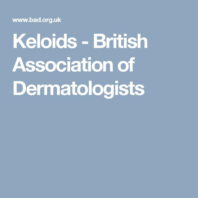 Keloids - British Association of Dermatologists