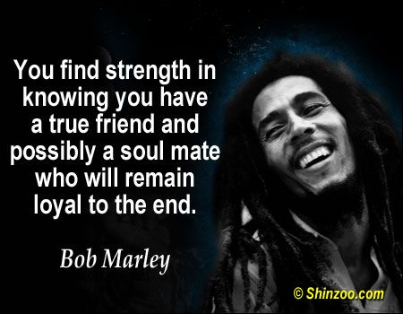 Image result for friendship quotes of bob marley