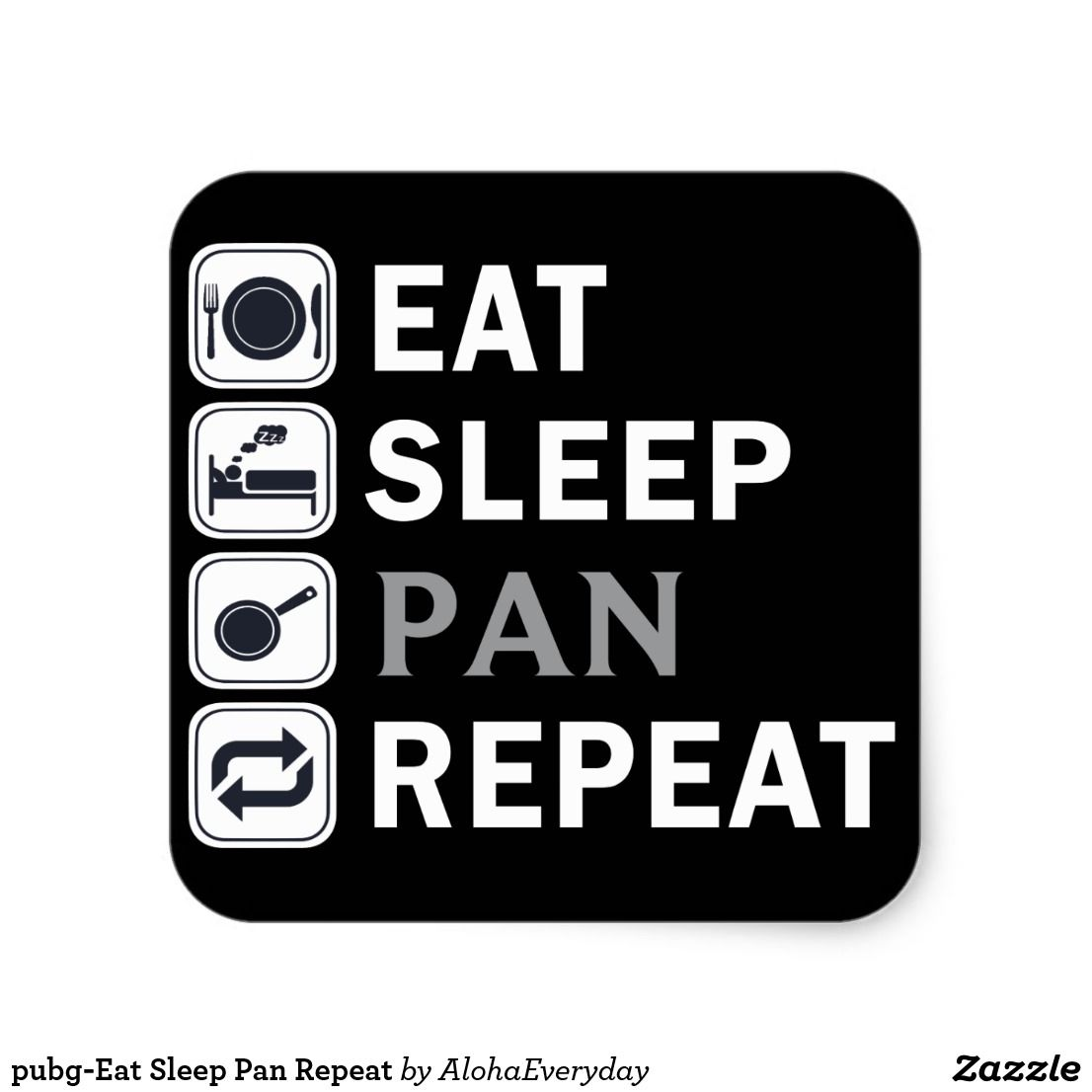 cae5408e7 pubg-Eat Sleep Pan Repeat Square Sticker | Zazzle.com | PUBG | Eat ...