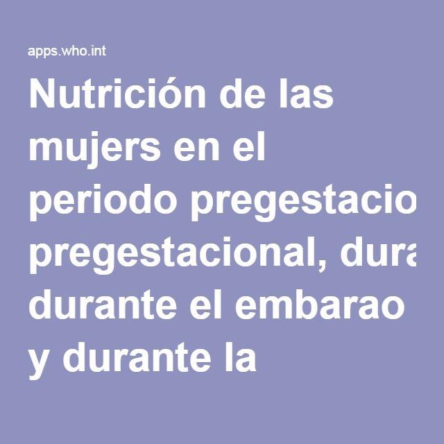 Nutrición de las mujers en el periodo pregestacional, durante el embarao y durante la lactancia.pdf