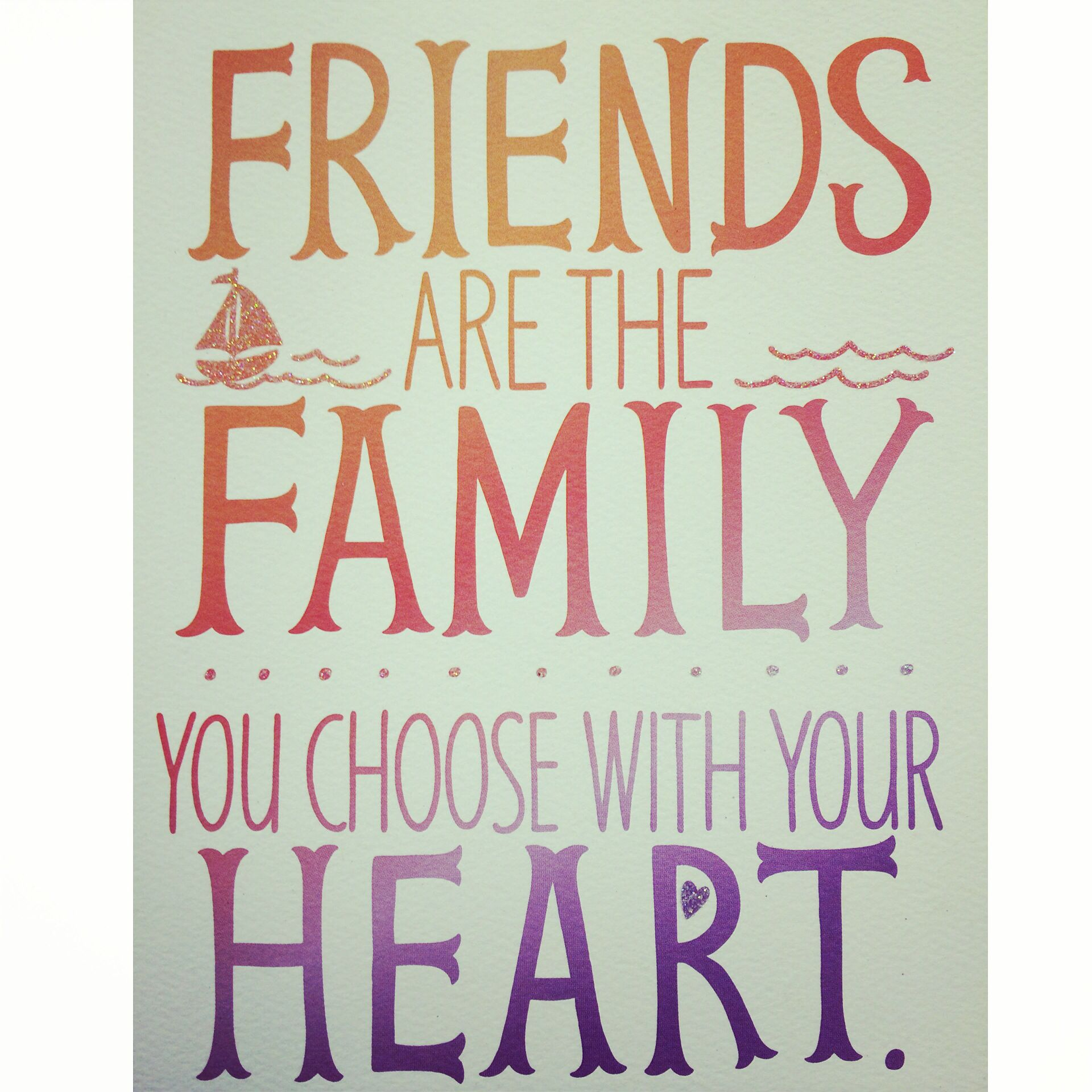 Friends Are The Family You Choose With Your Heart Friendquote Best Friend Quotes Friends Quotes Wise Words