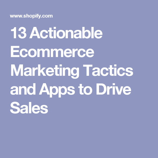 Actionable Marketing Tactics To Drive Sales And Apps To