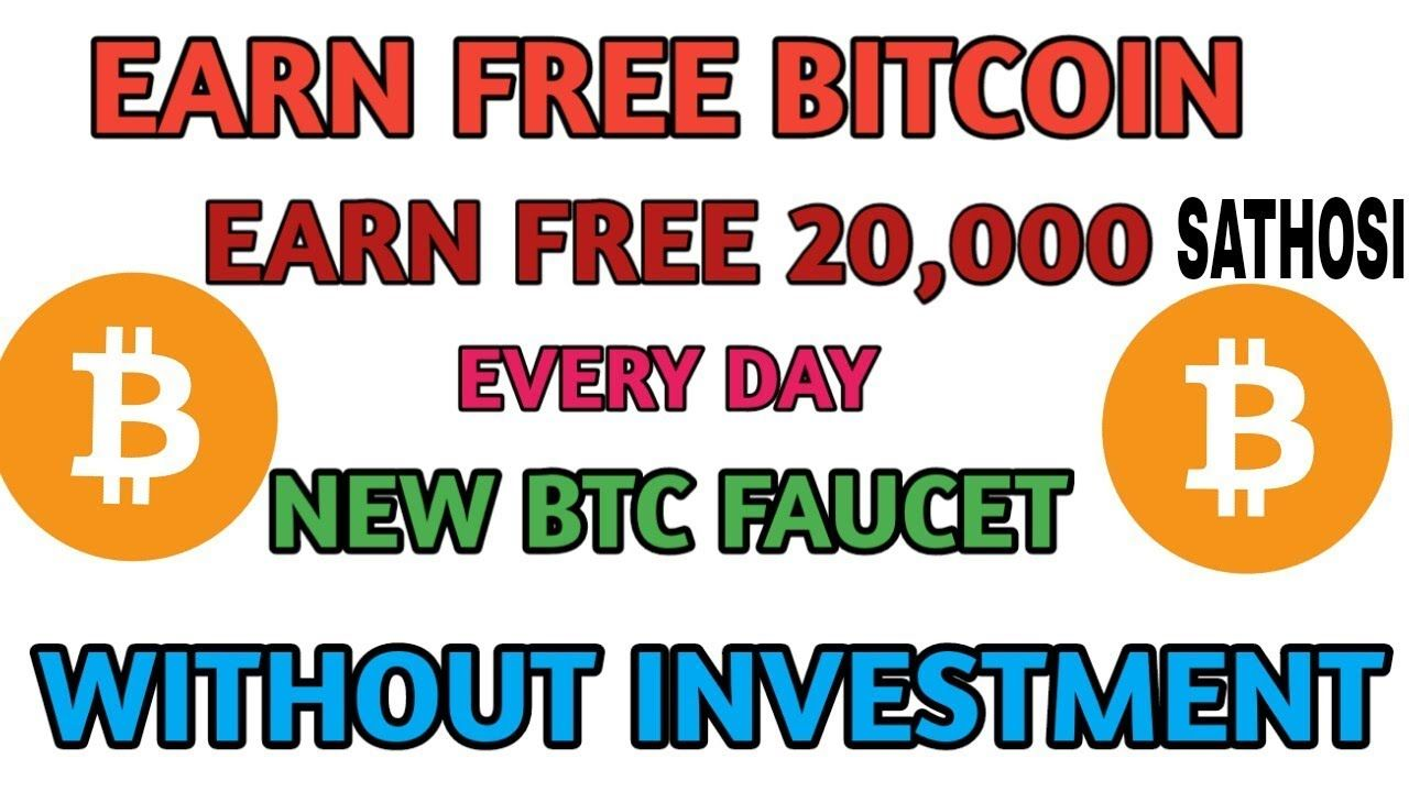 Earn Free Bitcoin Earn 20,000 Sathosi Every Day New BTC Faucet ...
