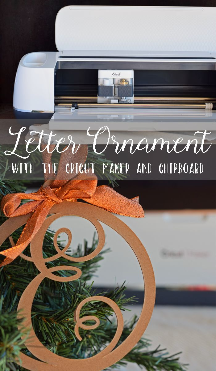 Letter Christmas Ornament made with the Cricut Maker machine  and Cricut Chipboard PLUS see 5 Maker FAQ #Cricut #CricutMaker #ad #cricutcrafts